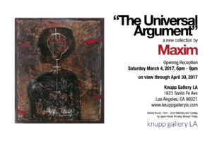 invitation - maxim the universal argument solo exhibition at knupp gallery los angeles 2017